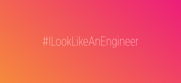 Campaigns we love: #ILookLikeAnEngineer
